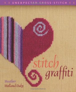 Cover of <i>Stitch Graffiti: Unexpected Cross-Stitch</i>
